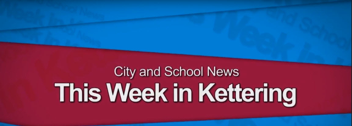 "The district's ""This Week in Kettering"" segments air on Thursdays"