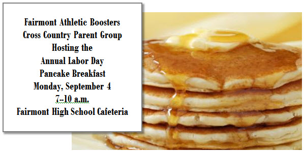 Labor Day Pancake Breakfast, 7-10 a.m., in the Fairmont Cafeteria